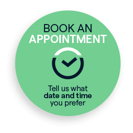 Book an appointment. Tell us what date and time you prefer